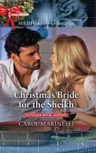 Christmas Bride for the Sheikh ebook by Carol Marinelli