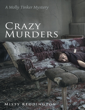 Crazy Murders: A Molly Tinker Mystery ebook by Misty Reddington