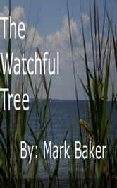 The Watchful Tree ebook by Mark Baker
