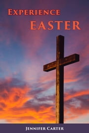 Experience Easter ebook by Jennifer Carter