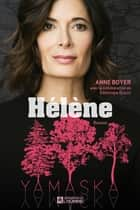 Hélène - Yamaska ebook by Anne Boyer, Dominique Drouin