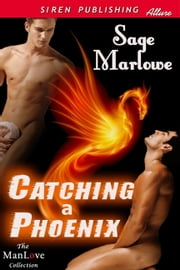 Catching a Phoenix ebook by Sage Marlowe