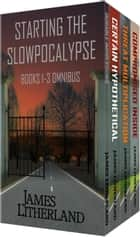 Starting the Slowpocalypse - Slowpocalypse ebook by James Litherland