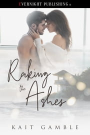 Raking the Ashes ebook by Kait Gamble