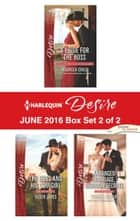 Harlequin Desire June 2016 - Box Set 2 of 2 - An Anthology 電子書 by Maureen Child, Silver James, Yvonne Lindsay