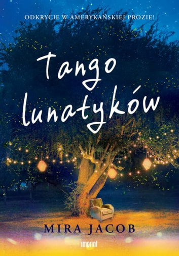 Tango lunatyków ebook by Mira Jacob