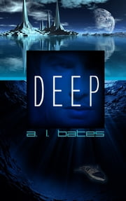 Deep ebook by A.L. Bates