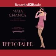 Teetotaled audiobook by Maia Chance