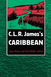C. L. R. James's Caribbean ebook by Paul Buhle,Stuart Hall,C. L. R. James,George Lamming,Paget Henry