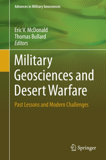 Military Geosciences and Desert Warfare - Past Lessons and Modern Challenges ebook by