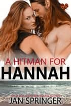 A Hitman for Hannah - Hannah's Story ebook by