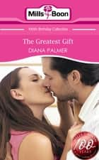 The Greatest Gift (Mills & Boon Short Stories) ebook by Diana Palmer