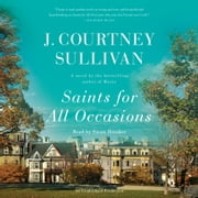 Saints for All Occasions - A novel audiobook by J. Courtney Sullivan