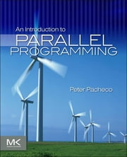 An Introduction to Parallel Programming ebook by Kobo.Web.Store.Products.Fields.ContributorFieldViewModel
