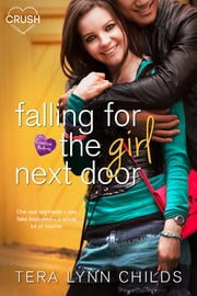 Falling for the Girl Next Door ebook by Tera Lynn Childs
