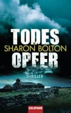 Todesopfer - Thriller ebook by Sharon Bolton, Marie-Luise Bezzenberger