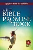 The NLT Bible Promise Book ebook by Ronald A. Beers,Amy E. Mason