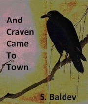 And Craven Came to Town ebook by S. Baldev