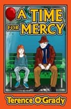 A Time for Mercy ebook by Terence O'Grady