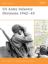 US Army Infantry Divisions 1942?43 ebook by John Sayen
