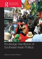 Routledge Handbook of Southeast Asian Politics ebook by Richard Robison