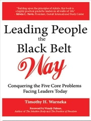 Leading People the Black Belt Way ebook by Warneka, Timothy H.