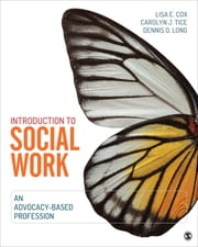 Introduction to Social Work - An Advocacy-Based Profession ebook by Lisa E. Cox,Carolyn J. Tice,Dennis D. Long