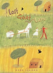 Lost Goat Lane ebook by Rosa Jordan