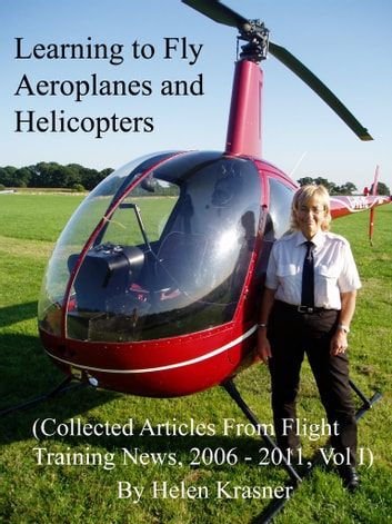 Learning To Fly Aeroplanes And Helicopters Ebook By Helen Krasner