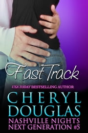 Fast Track (Nashville Nights Next Generation 5) ebook by Cheryl Douglas