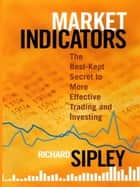 Market Indicators ebook by Richard Sipley
