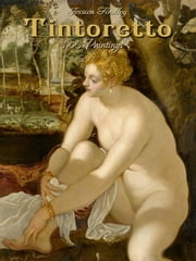 Tintoretto: 150 Paintings ebook by Jessica Findley