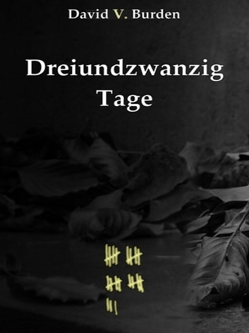 Dreiundzwanzig Tage ebook by David V. Burden