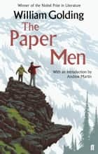 The Paper Men - With an introduction by Andrew Martin ebook by William Golding, Andrew Martin