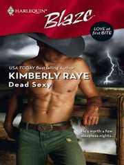 Dead Sexy ebook by Kimberly Raye