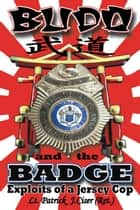 Budo and the Badge ebook by Patrick J. Ciser