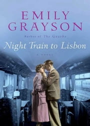 Monique lisbon ebook and audiobook search results rakuten kobo night train to lisbon ebook by emily grayson fandeluxe Ebook collections
