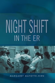 Nightshift In The ER ebook by Margaret Mayotte-Hirn