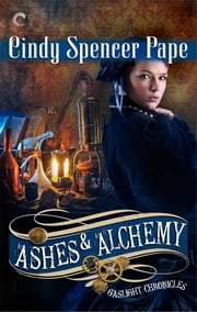 Ashes & Alchemy ebook by Cindy Spencer Pape