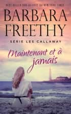 Maintenant et à Jamais ebook by Barbara Freethy