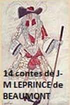 Jeanne-Marie LEPRINCE de BEAUMONT ebook by Jeanne-Marie LEPRINCE de BEAUMONT, Line BONNEVILLE