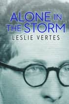 Alone in the Storm ebook by Leslie Vertes