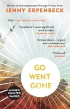 Go, Went, Gone eBook by Jenny Erpenbeck, Susan Bernofsky