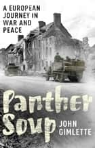Panther Soup - A European Journey in War and Peace ebook by John Gimlette