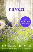 Raven: A Delirium Short Story (Ebook) ebook by Lauren Oliver