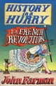 History in a Hurry: French Revolution ebook by John Farman