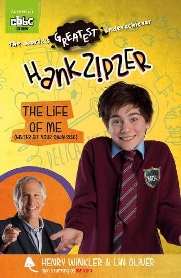 Hank Zipzer: The Life of Me (Enter at Your Own Risk) ebook by Henry Winkler,Lin Oliver