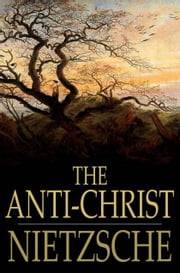 The Anti-Christ ebook by Friedrich Wilhelm Nietzsche, H. L. Mencken