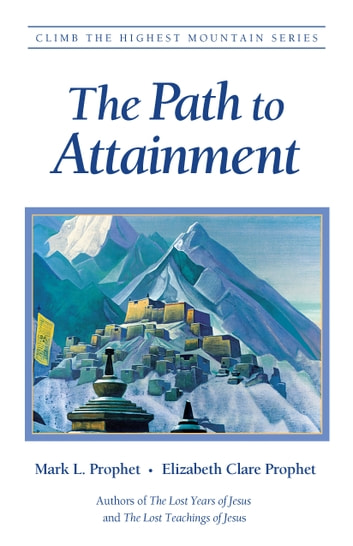 The Path to Attainment ebook by Mark L. Prophet,Elizabeth Clare Prophet