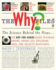 The Why Files - The Science Behind the News ebook by David J. Tenenbaum,Terry Devitt